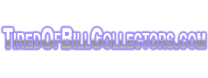 TiredOfBillCollectors.com