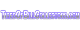 Tired Of Bill Collectors