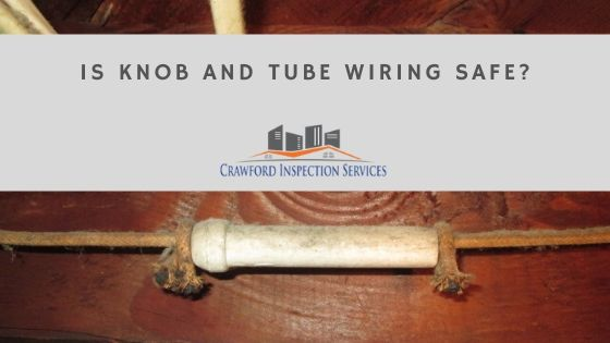 Is Knob and Tube Wiring Safe?