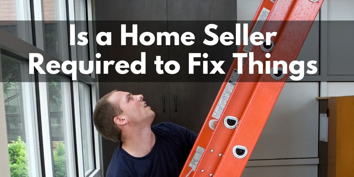 Is a Home Seller Required to Fix Things Found During a Home Inspection?