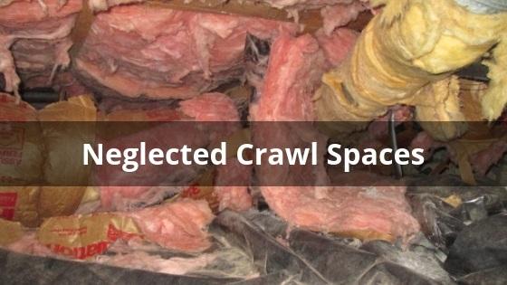 Neglected Crawl Spaces