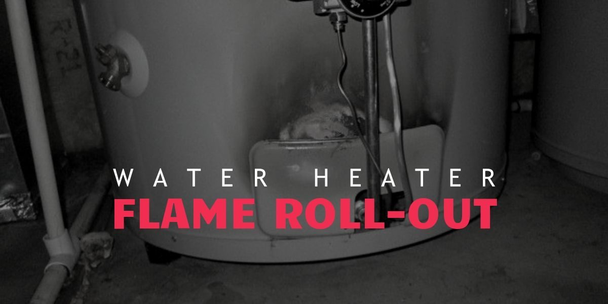 What is Gas Water Heater Flame Roll-Out?