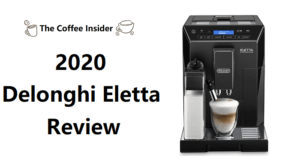 2020 Delonghi Eletta Review ECAM44660B