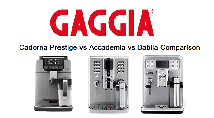 Gaggia Cadorna Prestige Review: Cadorna Prestige vs Accademia vs Babila Comparison