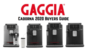 Gaggia Cadorna Review and Buyers Guide 2020