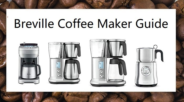 Breville Coffee Maker Buyer's Guide 2020