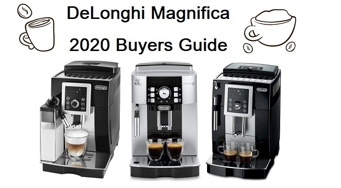 DeLonghi Magnifica Buyers Guide Review