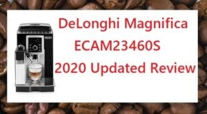 DeLonghi Magnifica ECAM23460S Review