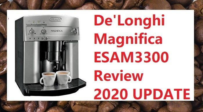 Delonghi Magnifica ESAM3300 review 2020 Update