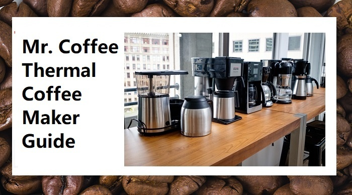 Mr. Coffee Thermal Coffee Maker Guide