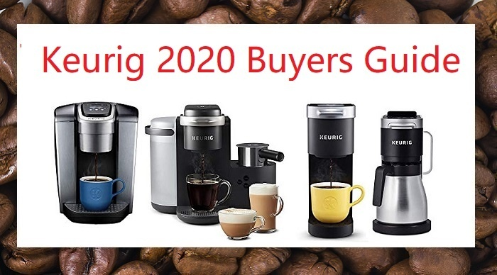 Keurig Coffee Maker Buyers Guide 2020 Model Comparison and Reviews