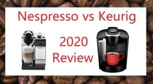 Nespresso vs Keurig 2020 Comparison