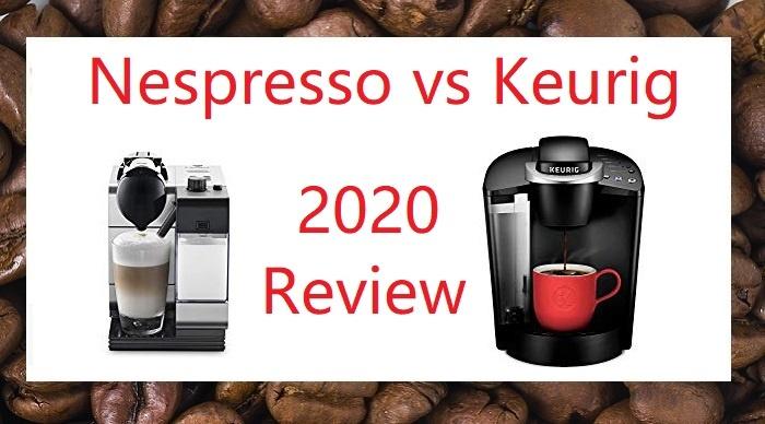 Nespresso vs Keurig 2020 Comparison