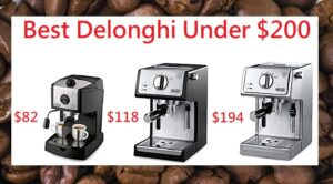 Best DeLonghi Espresso Machine Under $200