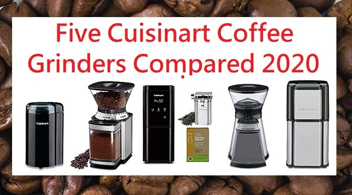 Cuisinart grinder reviews DBM8 DBMT10 CBM18N DCG12BC DCG-20BK DCG20N