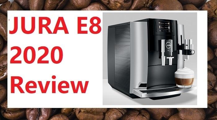 JURA E8 review super automatic espresso machine all new 2020 review
