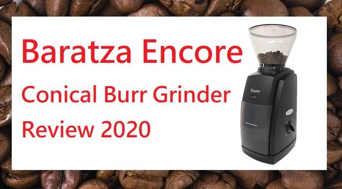 Baratza Encore Review 2020