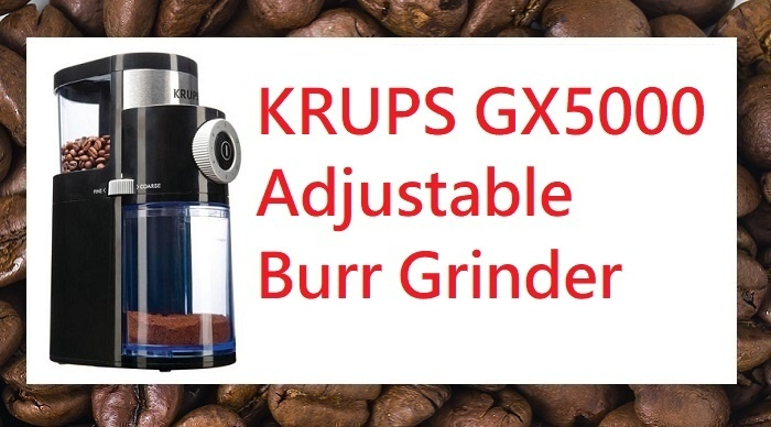 KRUPS GX5000 adjustable burr grinder review 2020