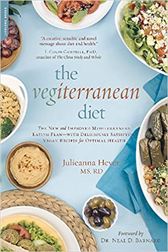 The Vegiterranean Diet: The New and Improved Mediterranean Eating Plan -- with Deliciously Satisfying Vegan Recipes for Optimal Health
