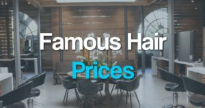 Famous Hair Prices