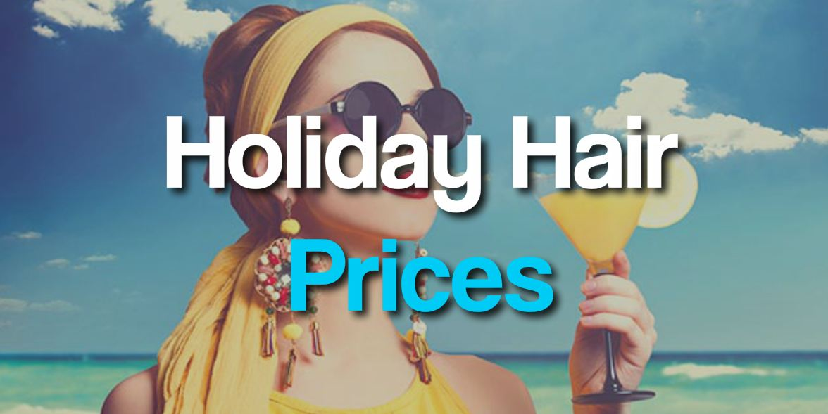 Holiday Hair Prices