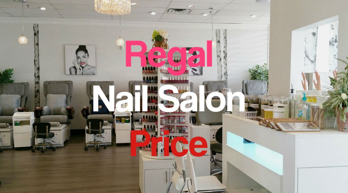 Regal Nails Prices