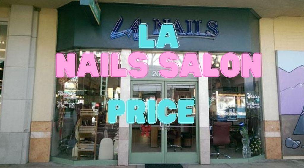 LA Nails Prices & Services