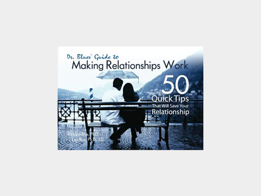 Dr. Blue's Guide to Making Relationships Work