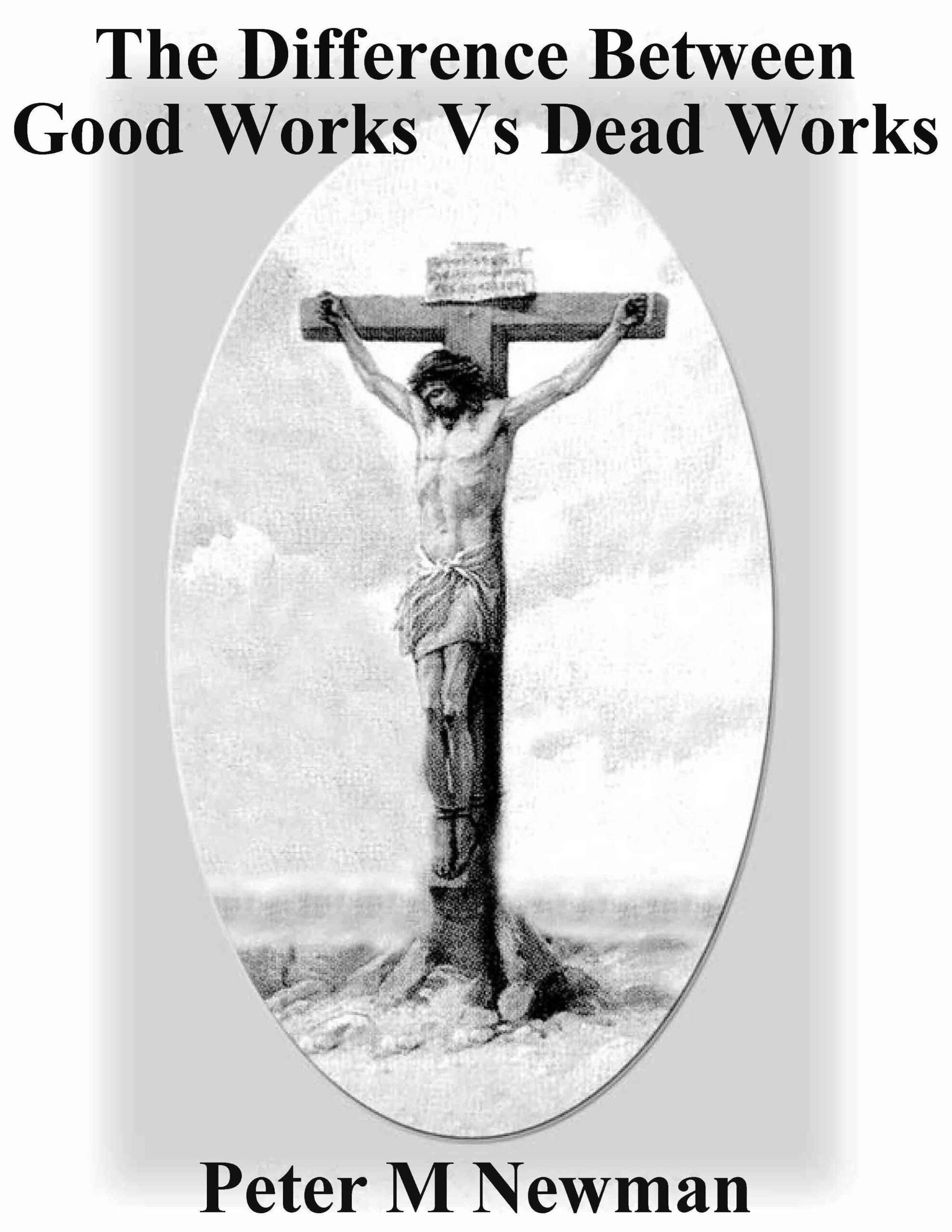 The Difference Between Good Works and Dead Works