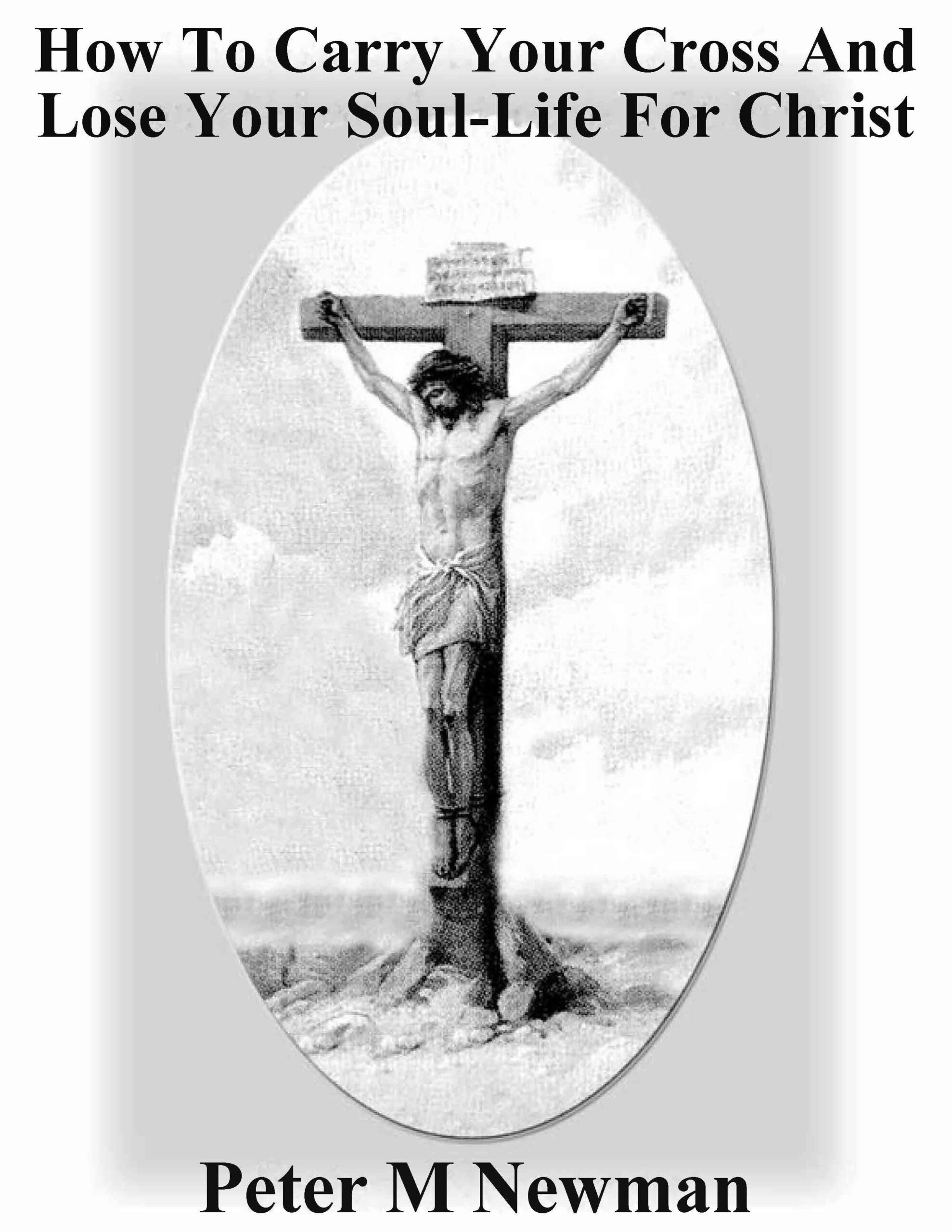 How to Carry Your Cross and Lose Your Soul-Life for Christ