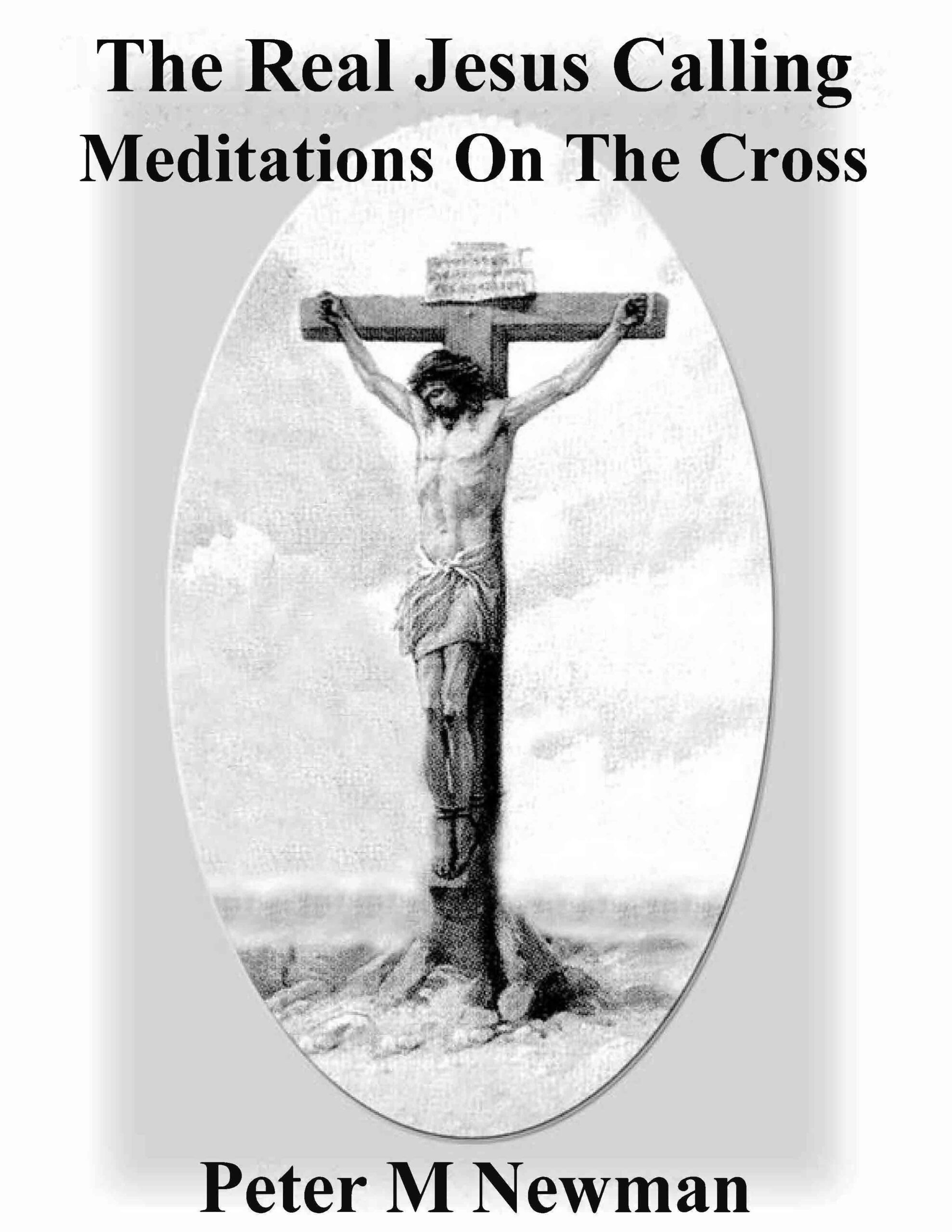 The Real Jesus Calling: Meditations on the Cross