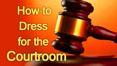 Dress for Success, in the Courtroom too!