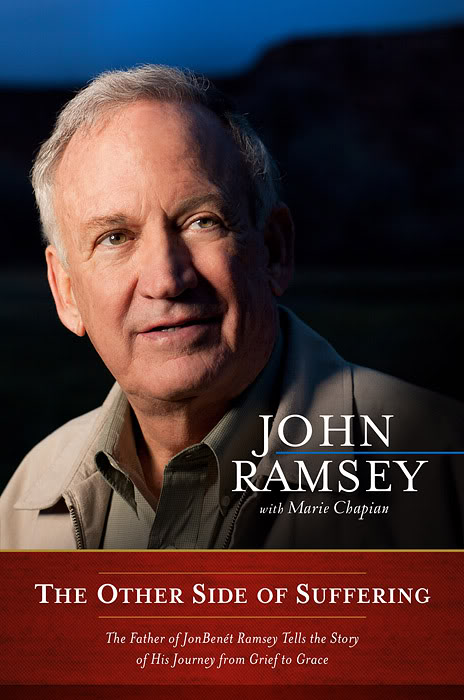 "John Ramsey, ""The Other Side of Suffering"" Father Tells Story of JonBenet Ramsey"