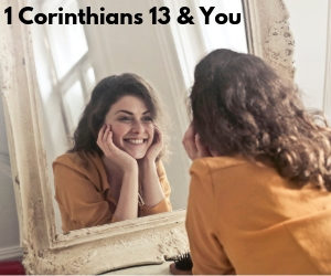 1 Corinthians 13 and You