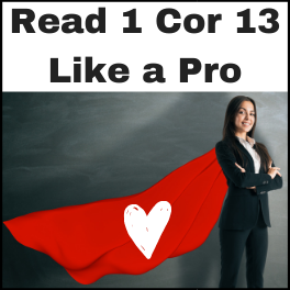 How to read 1 Corinthians 13 like a pro
