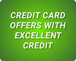 CREDIT CARD OFFERS WITH EXCELLENT CREDIT