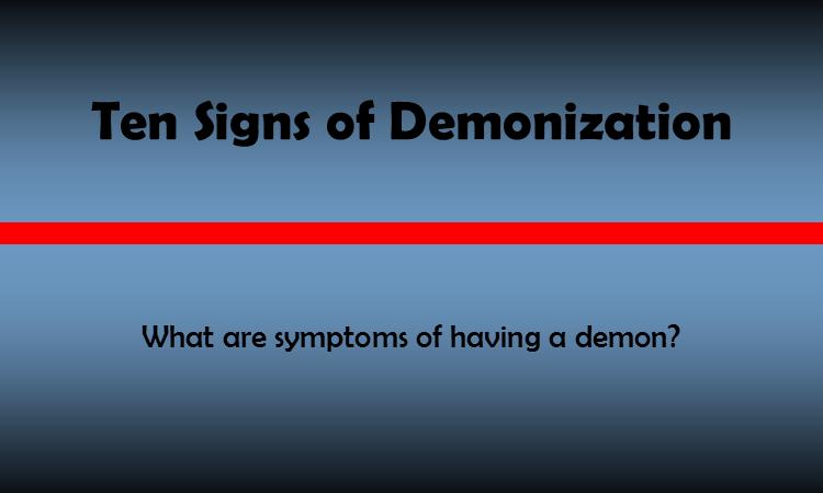 10 Signs of Demonization