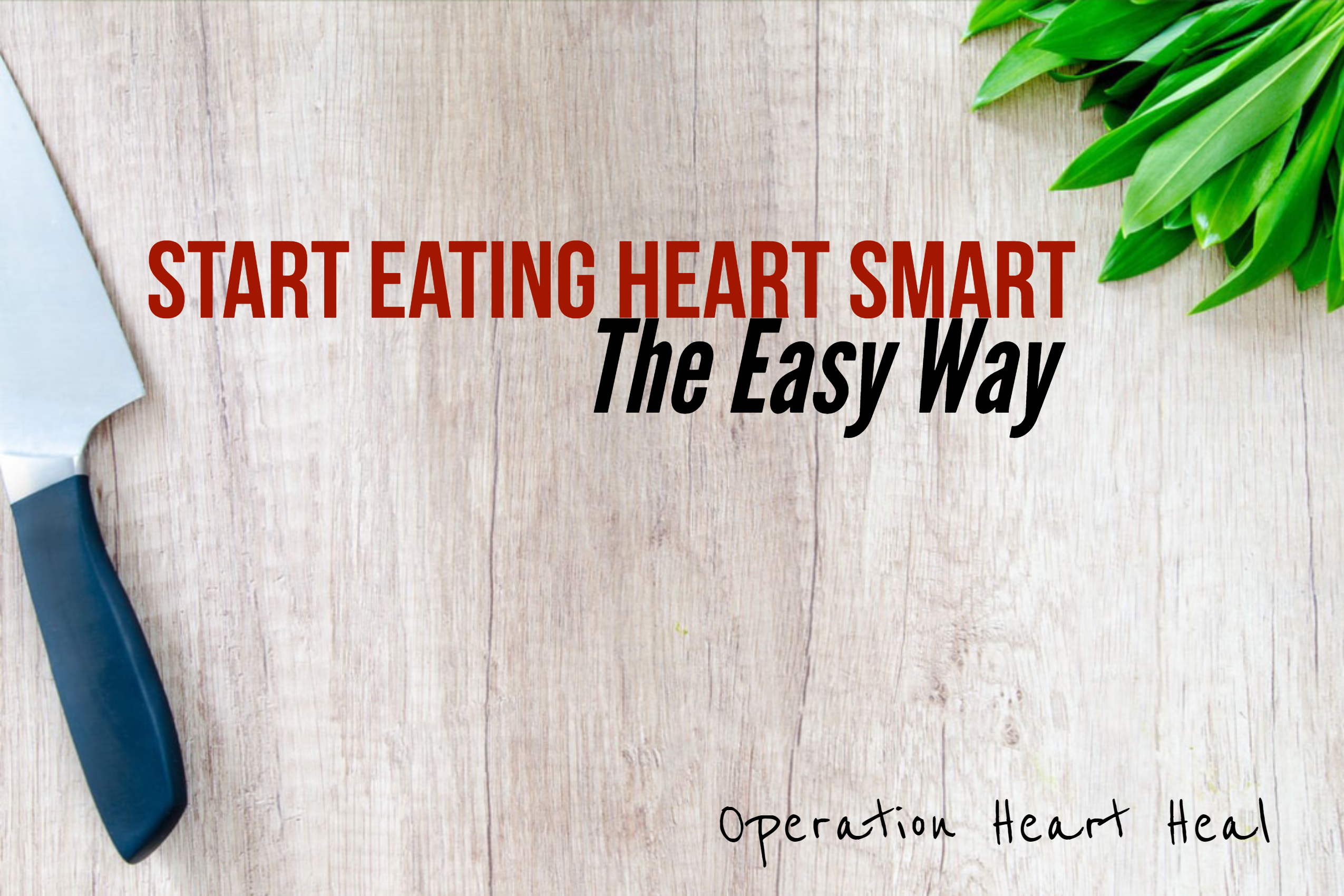 Heart Healthy Eating Heart Smart