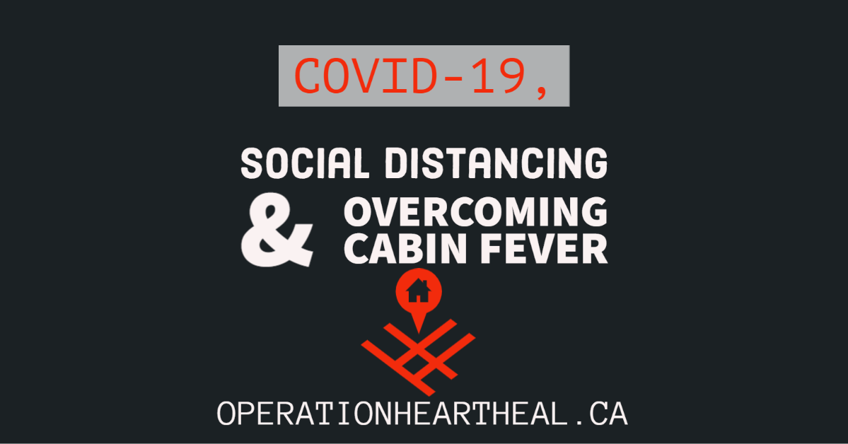 COVID-19 Social Distancing & Cabin Fever