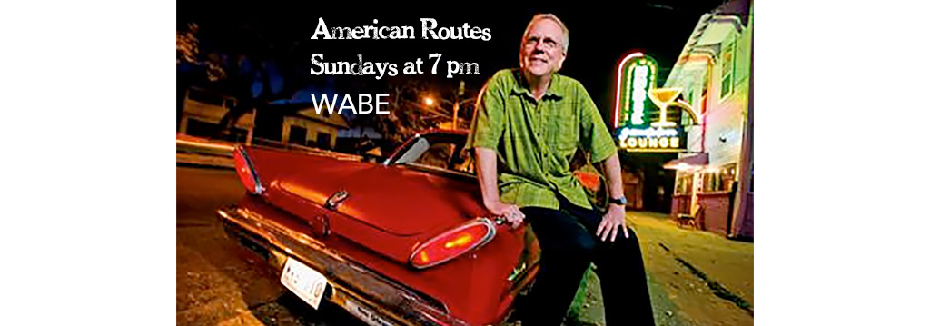 """New WABE """"American Routes"""""""