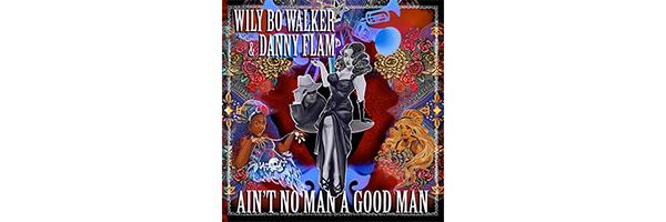 Wily Bo Walker & Danny Flam