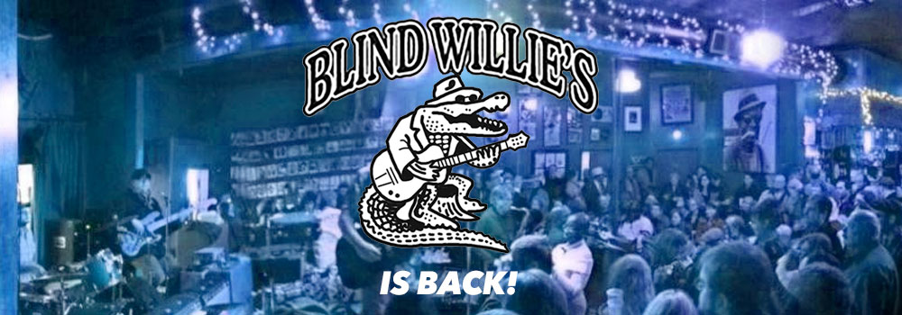 Blind Willie's is Open Again!