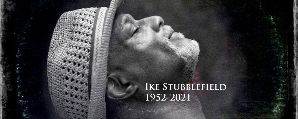 In Memoriam: Ike Stubblefield
