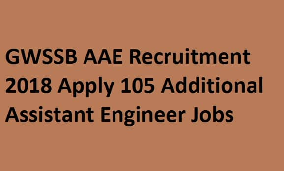 GWSSB AAE Recruitment 2018 Apply 105 Additional Assistant Engineer Jobs