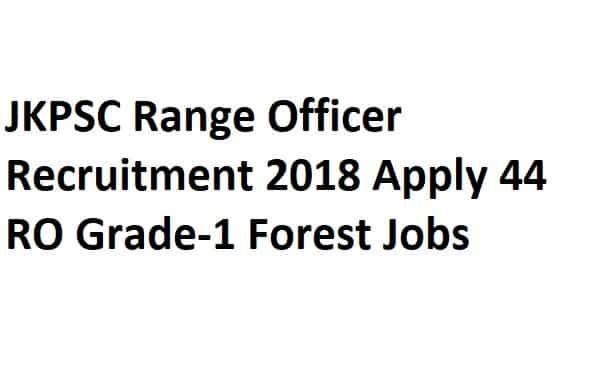 JKPSC Range Officer Recruitment 2018 Apply 44 RO Grade-1 Forest Jobs