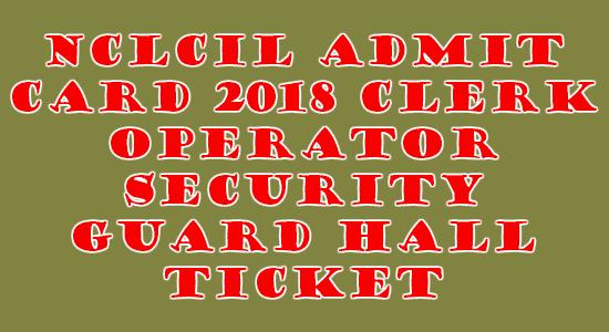 NCLCIL Admit Card 2018