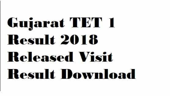 Gujarat TET 1 Result 2018
