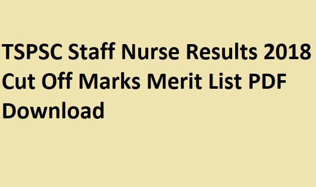 TSPSC Staff Nurse Results 2018 Cut Off Marks Merit List PDF Download