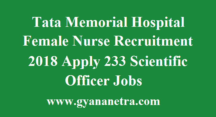 Tata Memorial Hospital Female Nurse Recruitment