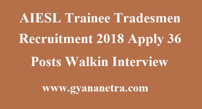 AIESL Trainee Tradesmen Recruitment
